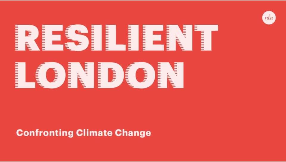 NLA publishes Resilient London Report