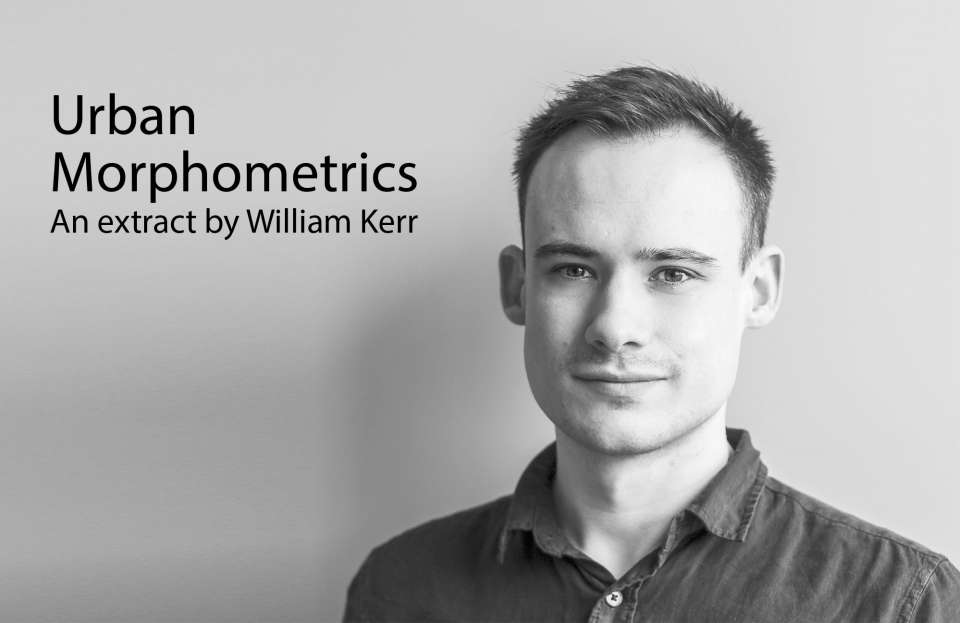 Graduate Urban Designer Will Kerr talks 'Urban Morphometrics'